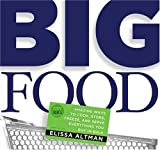 Big Food: Amazing ways to cook, store, freeze, and serve everything you buy in bulk