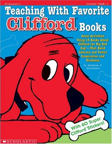 Teaching With Favorite Clifford Books: Great Activities Using 15 Books About Clifford the Big Red Dog -That Build Litera