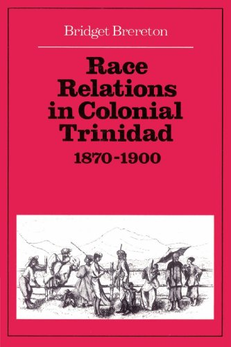 Race Relations in Colonial Trinidad 1870-1900