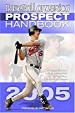 img - for Baseball America 2005 Prospect Handbook: The Comprehensive Guide to Rising Stars from tohe Definitive Source on Prospects book / textbook / text book