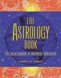 The Astrology Book: The Encyclopedia of Heavenly Influences (1578591449) by Lewis, James R.