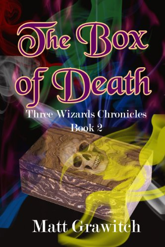 Book: The Box of Death (The Three Wizards Chronicles) by Matt Grawitch