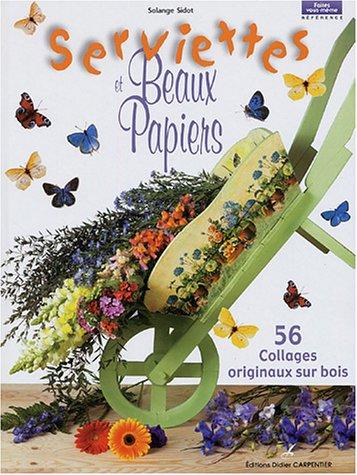 livre serviettes et beaux papiers 56 collages originaux sur bois. Black Bedroom Furniture Sets. Home Design Ideas