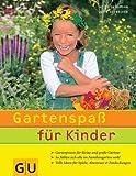 Gartenspaß für Kinder: Gartenpraxis für kleine und große Gärtner. So fühlen sich alle im Familiengarten wohl. (Garten Extra)