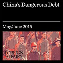 China's Dangerous Debt (       UNABRIDGED) by Zhiwu Chen Narrated by Kevin Stillwell