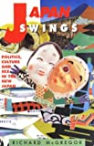img - for Japan Swings: Politics, Culture and Sex in the New Japan book / textbook / text book
