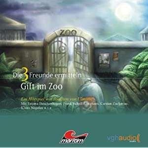 Die 3 Freunde ermitteln (Teil 9): Gift im Zoo