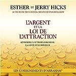L'argent et la loi de l'attraction : apprendre à attirer la richesse, la santé et le bonheur | Esther Hicks,Jerry Hicks