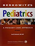 Berkowitzs Pediatrics: A Primary Care Approach (Berkowitz, Berkowitzs Pediatrics: A Primary Care Approach)