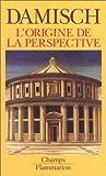 echange, troc Hubert Damisch - L'origine de la perspective