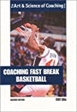 Coaching Fast Break Basketball (The Art & Science of Coaching Series)