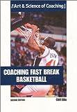 Coaching Fast Break Basketball (The Art & Science of Coaching Series)