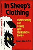 In Sheeps Clothing: Understanding and Dealing with Manipulative People