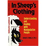 In Sheep's Clothing: Understanding and Dealing with Manipulative People ~ George K. Simon