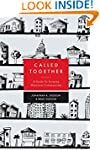 Called Together: A Guide to Forming M...