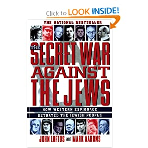 The Secret War Against the Jews: How Western Espionage Betrayed The Jewish People by