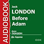 Before Adam [Russian Edition] | Jack London