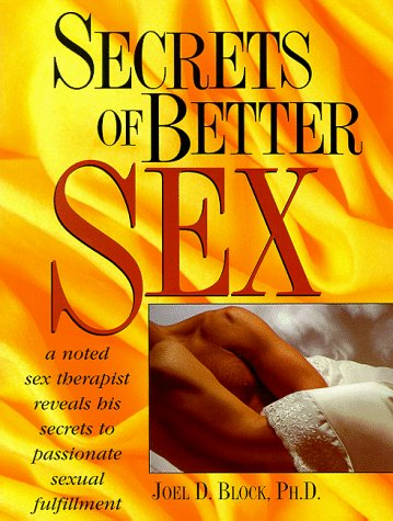 Secrets of Better Sex, Block,Joel D.