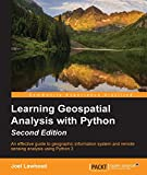 Learning Geospatial Analysis with Python - Second Edition