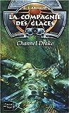 echange, troc Georges Jean Arnaud - La Compagnie des glaces, nouvelle époque, tome 16 : Channel Drake