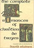 The Complete Romances of Chretien de Troyes (0253354404) by Chretien de Troyes