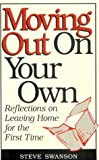 img - for Moving Out on Your Own: Reflections on Leaving Home for the First Time book / textbook / text book