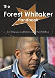 The Forest Whitaker Handbook - Everything you need to know about Forest Whitaker