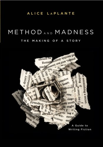 Method and Madness: The Making of a Story: A Guide to...