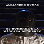 El hombre de la máscara de hierro [The Man in the Iron Mask] | Alejandro Dumas