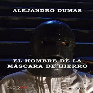 El hombre de la máscara de hierro [The Man in the Iron Mask] Audiobook