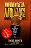 img - for How Hard Are You Knocking? The Job Seeker's Guide to Opening Career Doors book / textbook / text book