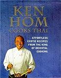 Ken Hom Cooks Thai (0747222223) by Hom, Ken