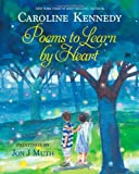 Poems to Learn by Heart (1423108051) by Kennedy, Caroline