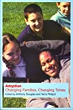 Adoption: Changing Families, Changing Times