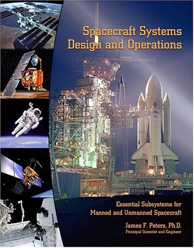 Spacecraft Systems Design and Operations, by PETERS  JAMES F