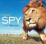 Serengeti Spy: Views from a Hidden Ca...