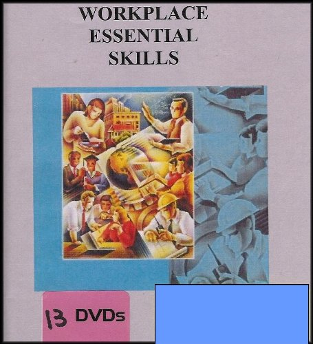 Workplace Essential Skills (An Instructional Program That Teaches The Attitudes And Competencies Necessary For Success At Work) [13 Dvds]