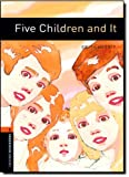 Oxford Bookworms Library: Five Children and It: Level 2: 700-Word Vocabulary (Oxford Bookworms: Stage 2) (0194790606) by Nesbit, Edith