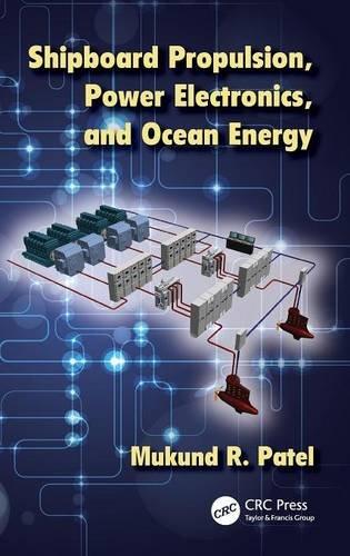Shipboard Propulsion, Power Electronics, and Ocean Energy