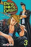 echange, troc Honda Shingo - Ping Pong Dash !!, Tome 3
