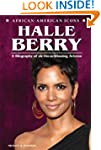 Halle Berry: A Biography of an Oscar-...