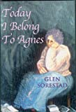 Today I Belong to Agnes (1896860737) by Glen Sorestad