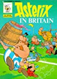 Asterix in Britain (Classic Asterix paperbacks) (French Edition) (0340172215) by Goscinny