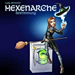 Bestimmung (Hexenarche 1) |  Lady Grimoire
