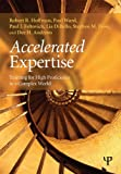 Accelerated Expertise: Training for High Proficiency in a Complex World (Expertise: Research and Applications Series) (184872652X) by Hoffman, Robert R.