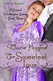 The Sweetest Love (Sons of Worthington) (Volume 3)