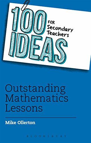 100 Ideas for Secondary Teachers: Outstanding Mathematics Lessons (100 Ideas for Teachers)