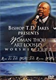 Cover art for  T.D. Jakes: Woman Thou Art Loosed - Worship 2002