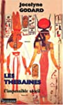 Les Th�baines. 10, L'impossible soleil