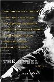 The Rebel: A Novel